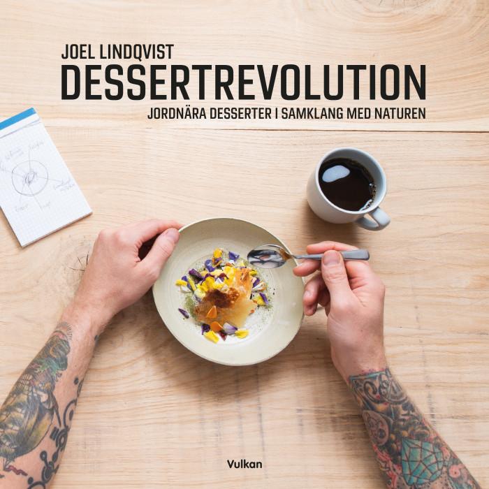 Dessertrevolution! Joel Lindqvists första bok.